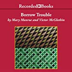Borrow Trouble | Mary Monroe,Victor McGlothin