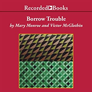 Borrow Trouble Audiobook