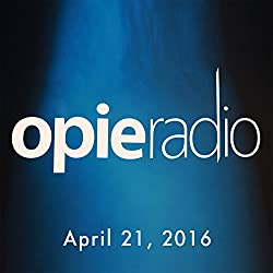 Opie and Jimmy, Chris Distefano, Tom Papa, Ilana Glazer, April 21, 2016