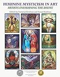 Feminine Mysticism in Art: Artists Envisioning
