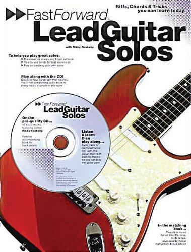 Fast Forward - Lead Guitar Solos: Riffs, Chords & Tricks You Can Learn Today! (Fast Forward (Music Sales))