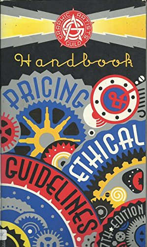 Graphic Artists Guild Handbook (Graphic Artists Guild Handbook: Pricing & Ethical Guidelines)