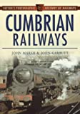 img - for Cumbrian Railways (Sutton's Photographic History of Railways) by John Marsh (1999-05-20) book / textbook / text book