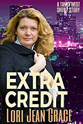 Extra Credit: A Tanya West Short Story (Michelle Angelique Avenging Angel Assassin)