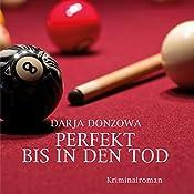 Perfekt bis in den Tod (Tanja ermittelt 3)   Darja Donzowa