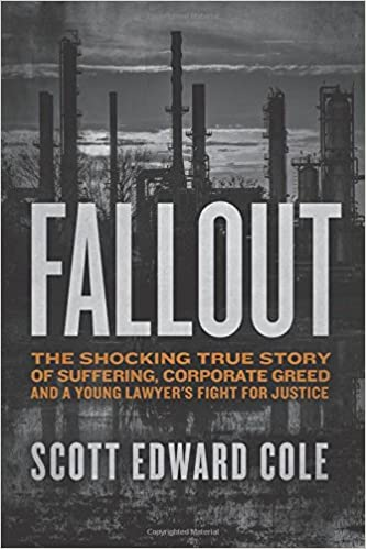 Fallout The Shocking True Story Of Suffering Corporate Greed And