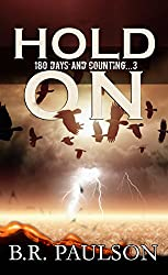 Hold On: an apocalyptic survival thriller (180 Days and Counting... series Book 3)