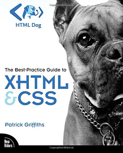 HTML Dog: The Best-Practice Guide to XHTML and CSS by New Riders