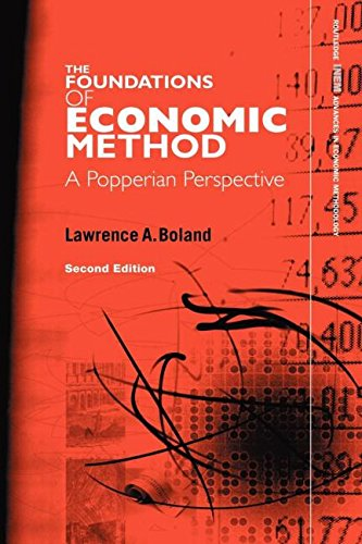 Foundations of Economic Method: A Popperian Perspective, 2nd Edition (Routledge INEM Advances in Economic Methodology)