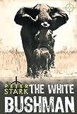 White Bushman, Peter Stark, 1869194136