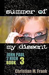 Summer of My Dissent by Christian M. Frank (2011-10-31)