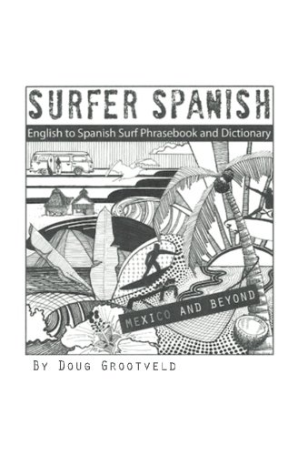 Surfer Spanish: English-to-Spanish Surf Phrasebook and Dictionary