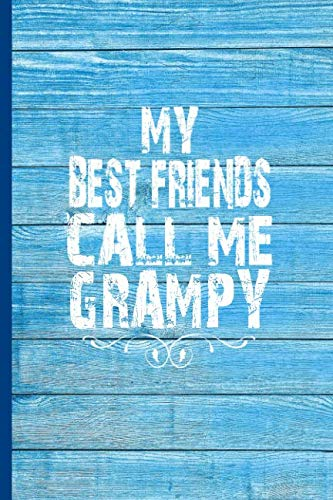 MY BEST FRIENDS CALL ME GRAMPY: 6x9 lined journal great gift for Grandfathers, Grandpa Birthday from Grandchildren!