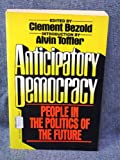 Anticipatory Democracy, Clement Bexold, 0394412362
