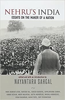 Nehru's India: Essays on the Maker of a Nation
