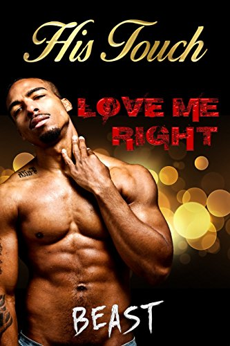 Search : Love Me Right: His Touch: A Black, Gay Romance Novel (Book 1 of 3)