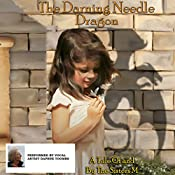 The Darning Needle Dragon: A Tale of and by the Sisters M: The Sisters M Series, Volume 1 |  The Sisters M