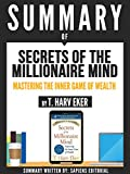 summary of secrets of the millionaire mind mastering the inner game of wealth by t harv eker