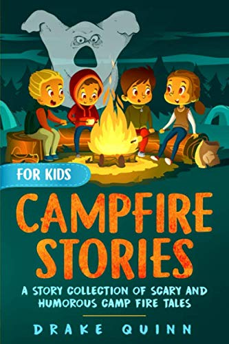 Spooky Kid Stories (Campfire Stories for Kids: A Story Collection of Scary and Humorous Camp Fire)