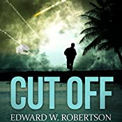 Cut Off: Breakers, Book 5 | Edward W. Robertson