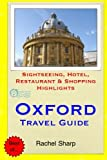 Oxford Travel Guide: Sightseeing, Hotel, Restaurant & Shopping Highlights