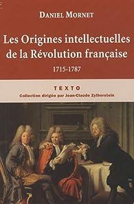 Les Origines intellectuelles de la Révolution française : 1715-1787 par Daniel Mornet