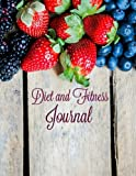 Diet and Fitness Journal: Start Your Journey to the NEW You! (Large **8.5 X 11** Food Diary for Calorie Tracking, Fitness and Weight Loss) (Volume 3)