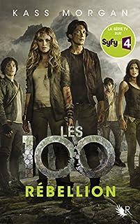 Les 100 tome 04 : Rébellion, Morgan, Kass