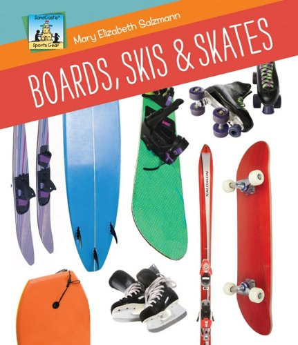 Boards, Skis & Skates (Sandcastle: Sports Gear) (Star Skis Bindings)