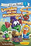 LarryBoy and the Mudslingers (I Can Read! / Big Idea Books / VeggieTales)