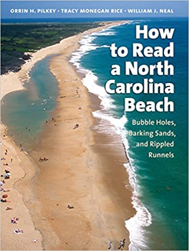 How to Read a North Carolina Beach: Bubble Holes, Barking Sands, and Rippled Runnels (Southern Gateways Guides): Orrin H. Pilkey, Tracy Monegan Rice, William J. Neal: 9780807855102: Amazon.com: Books