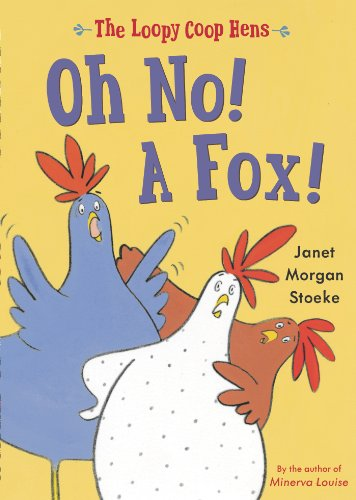 Loopy Coop Hens: Oh No! a Fox! (The Loopy Coop Hens)