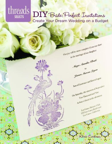 DIY Bride: Perfect Invitations: create your dream wedding on a budget (Threads Selects)