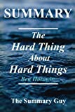 img - for Summary - The Hard Thing About Hard Things: By Ben Horowitz - Building a Business When There Are No Easy Answers (The Hard Thing About Hard Things: A ... - Book, Paperback, Hardcover, Audible Book 1) book / textbook / text book