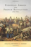 European Armies of the French Revolution, 1789–1802 (Campaigns and Commanders Series)
