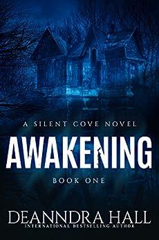 Awakening (Silent Cove Book 1) by [Hall, Deanndra, Parks, Anne L., Jillian, Jax]