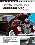 How to Restore Your Collector Car: 2nd Edition (Motorbooks Workshop)