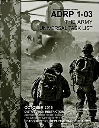 1ef252bb0c2 Amazon.com  Army Doctrine Reference Publication ADRP 1-03 The Army Universal  Task List October 2015 (9781518879951)  United States Government US Army   Books
