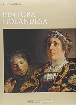 Pintura Holandesa Del Siglo Xvii En El Museo Del Prado (museo Del Prado (tf)) por Teresa Posada Kubissa epub