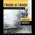 I Wonder as I Wander: An Autobiographical Journey Audiobook by Langston Hughes, Arnold Rampersad