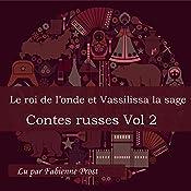 Le roi de l'onde et Vassilissa la sage (Contes russes 2.2) | Alexandre Afanassiev