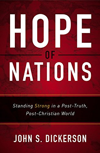 Hope of Nations: Standing Strong in a Post-Truth, Post-Christian ()