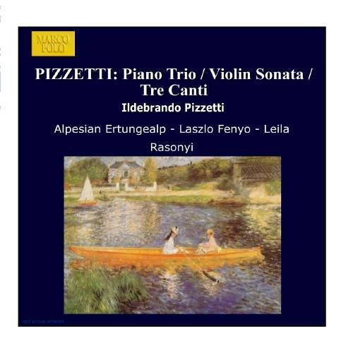 UPC 730099381222, PIZZETTI: Piano Trio / Violin Sonata / Tre Canti