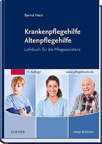 Krankenpflegehilfe Altenpflegehilfe: Lehrbuch für die Pflegeassistenz