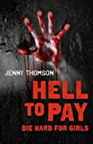 Hell to Pay, Jenny Thomson, 1780998864