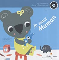 Je veux Maman (1CD audio) par Michèle Eliat