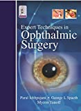 Expert Techniques in Ophthalmic Surgery, Ichhpujani, Parul and Spaeth, George L., 9351525007