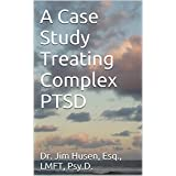 A Case Study Treating Complex PTSD