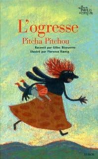 L'ogresse Pitcha Pitchou, Bizouerne, Gilles