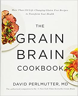 The grain brain cookbook more than 150 life changing gluten free the grain brain cookbook more than 150 life changing gluten free recipes to transform your health david perlmutter 8601419177400 amazon books forumfinder Image collections